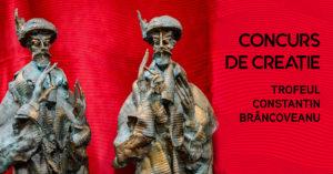 Căutăm creatorul următorului trofeu Constantin Brâncoveanu