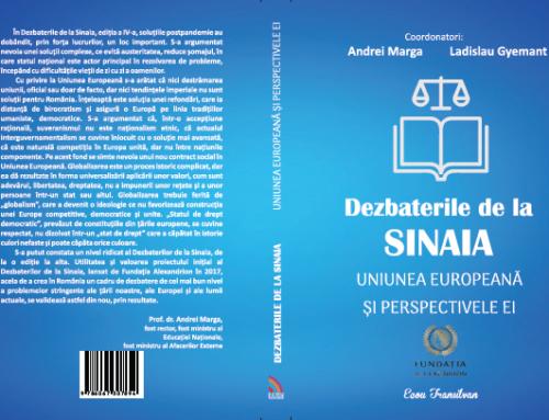 """Fundația Alexandrion lansează volumul IV al seriei """"Dezbaterile de la Sinaia"""": Uniunea Europeană şi perspectivele ei"""
